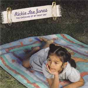 Download Rickie Lee Jones - The Evening Of My Best Day