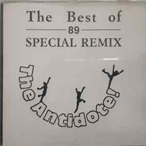 Download Various - The Best Of 89 Special Remix Vol. 4 - The Antidote!