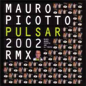 Download Mauro Picotto - Pulsar 2002 Rmx