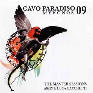 Download Argy & Luca Bacchetti - Cavo Paradiso Mykonos 09 - The Master Sessions