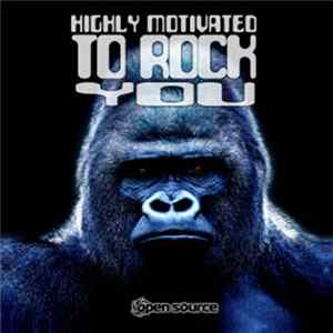 Download Open Source - Highly Motivated To Rock You