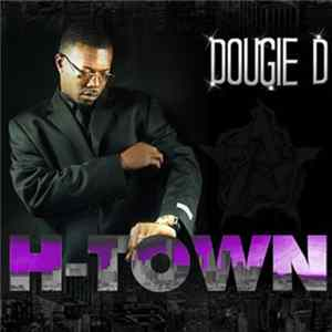 Download Dougie D - H-Town