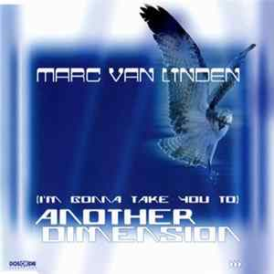 Download Marc van Linden - (I'm Gonna Take You To) Another Dimension