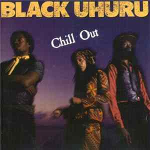Download Black Uhuru - Chill Out